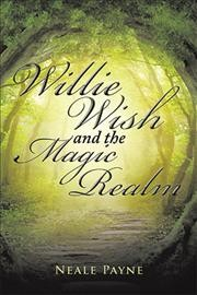 Willie Wish and the Magic Realm