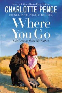 Where You Go: Life Lessons from My Father