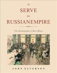 To Serve The Russian Empire