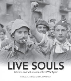 Live Souls: Citizens and Volunteers of Civil War Spain