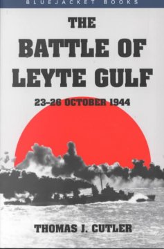 Battle of Leyte Gulf, The: 23-26 October 1944