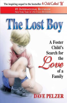 Lost Boy, The: A Foster Child's Search for the Love of a Family