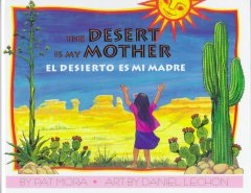 The Desert Is My Mother / El desierto es mi madre