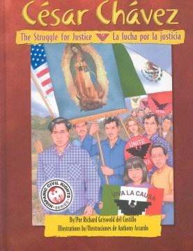 César Chávez: The Struggle for Justice / César Chávez: La lucha por la justicia