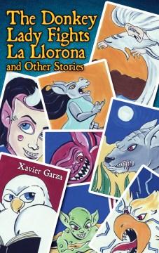 The Donkey Lady Fights La Llorona and Other Stories / La señora asno se enfrenta a La Llorona y otros cuentos