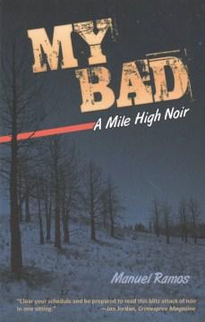 My Bad: A Mile High Noir