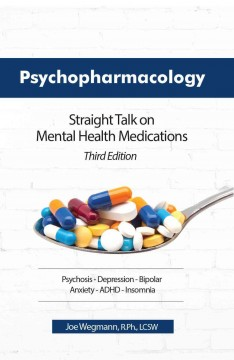Psychopharmacology: Straight Talk on Mental Health Medications