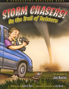 Storm Chasers!: On the Trail of Twisters