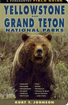 Field Guide to Yellowstone and Grand Teton National Parks, The