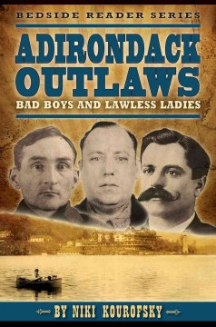 Adirondack Outlaws: Bad Boys and Lawless Ladies