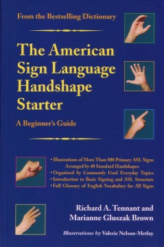 American Sign Language Handshape Starter, The:  A Beginner's Guide