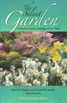 Silent Garden, The:  A Parent's Guide To Raising A Deaf Child