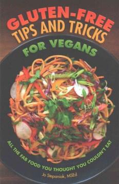 Gluten-Free Tips and Tricks for Vegans