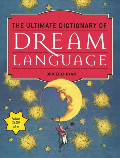 Ultimate Dictionary of Dream Language, The