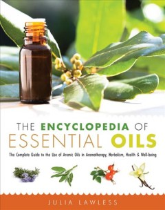 Encyclopedia of Essential Oils, The