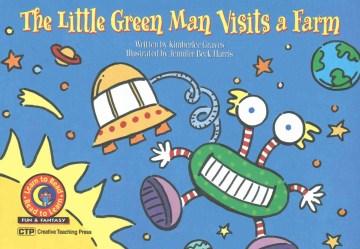 Little Green Man Visits A Farm, The
