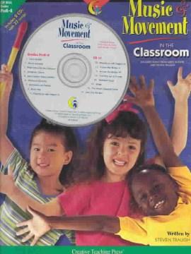 Music and Movement in the Classroom Pre-Kindergarten to Kindergarten (Book & CD)