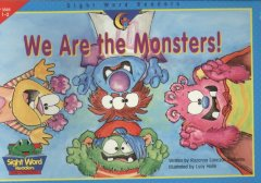 We Are The Monsters!