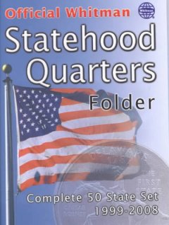 Official Whitman Statehood Quarters Folder: Complete 50 State Set 1999-2008
