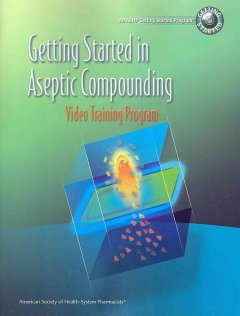 Getting Started in Aseptic Compounding Video Training Program