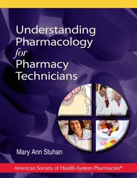 Understanding Pharmacology for Pharmacy Technicians