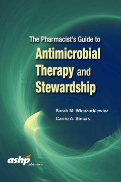 Pharmacist's Guide to Antimicrobial Therapy and Stewardship, The