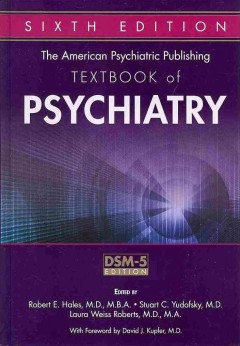 American Psychiatric Publishing Textbook of Psychiatry, The