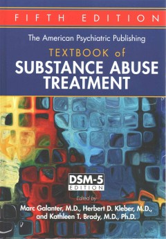 American Psychiatric Publishing Textbook of Substance Abuse Treatment, The. DSM-5 Edition