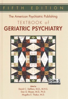 American Psychiatric Publishing Textbook of Geriatric Psychiatry, The