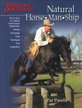Natural Horse-Man-Ship: Six Keys to a Natural Horse-Human Relationship