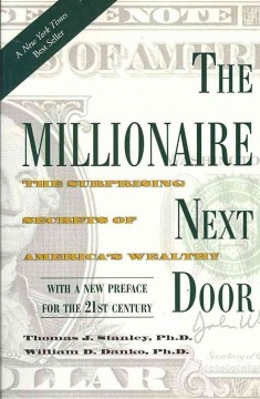 Millionaire Next Door, The: The Surprising Secrets of America's Wealthy