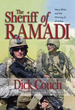 Sheriff of Ramadi, The: Navy SEALs and the Winning of Al-Anbar