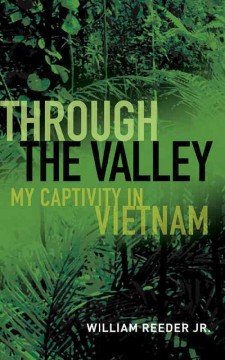 Through the Valley: My Captivity in Vietnam