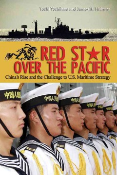 Red Star Over the Pacific: China's Rise and the Challenge to U.S. Maritime Security