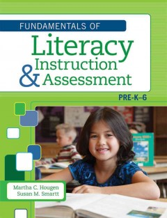 Fundamentals of Literacy Instruction and Assessment, Pre-K-6