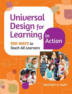 Universal Design For Learning In Action:  100 Ways To Teach All Learners