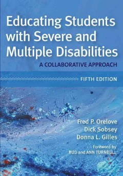 Educating Students With Severe and Multiple Disabilities: A Collaborative Approach