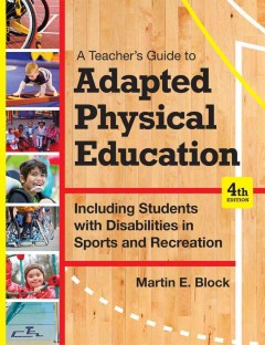 Adapted Physical Education: Including Students With Disabilities in Sports and Recreation
