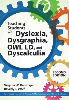 Dyslexia, Dysgraphia, OWL LD, and Dyscalculia: Lessons From Science and Teaching