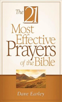 21 Most Effective Prayers of the Bible, The
