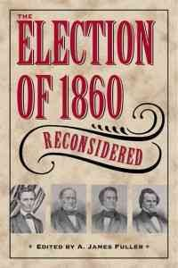 Election of 1860 Reconsidered, The