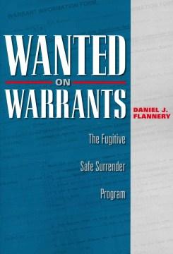 Wanted on Warrants: The Fugitive Safe Surrender Program