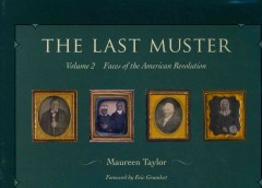 Last Muster, The: Faces of the American Revolution, Vol. 2
