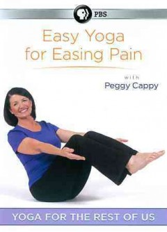 Yoga For The Rest Of Us: Easy Yoga For Easing Pain