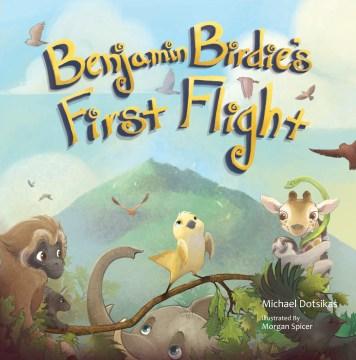 Benjamin Birdie'S First Flight