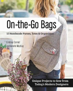 On-the-Go Bags: 15 Handmade Purses, Totes & Organizers