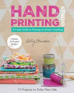 Hand-Printing Studio: 15 Projects to Color Your Life