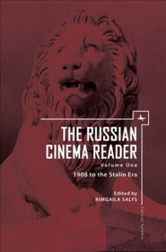 Russian Cinema Reader, The, Vol. 1: 1908 to the Stalin Era