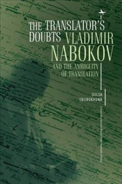 Translator's Doubts, The: Vladimir Nabokov and the Ambiguity of Translation