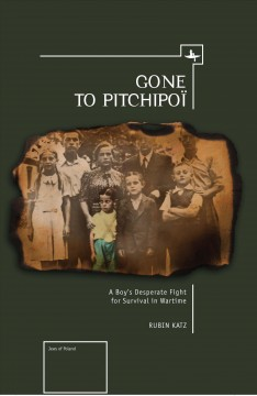 Gone to Pitchipoi: A Boy's Desperate Fight for Survival in Wartime